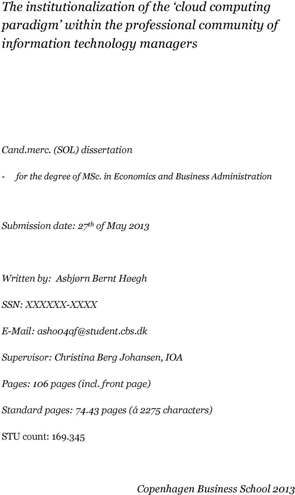 in Economics and Business Administration Submission date: 27 th of May 2013 Written by: Asbjørn Bernt Høegh SSN: XXXXXX-XXXX