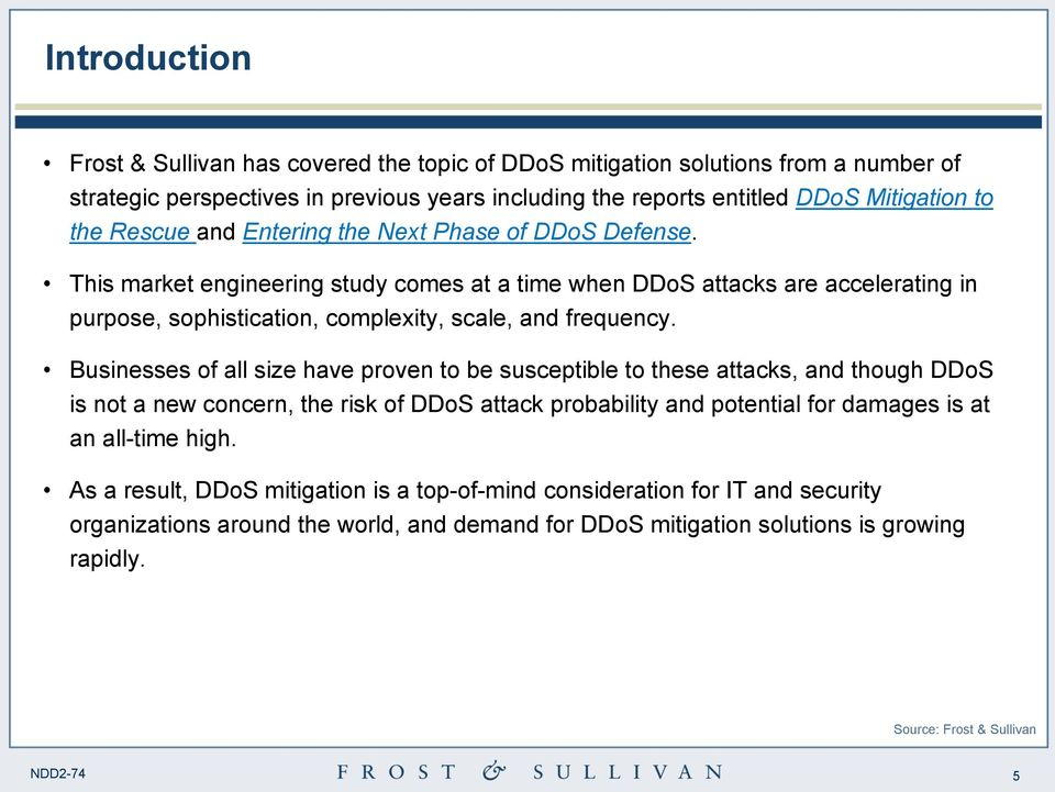 This market engineering study comes at a time when DDoS attacks are accelerating in purpose, sophistication, complexity, scale, and frequency.