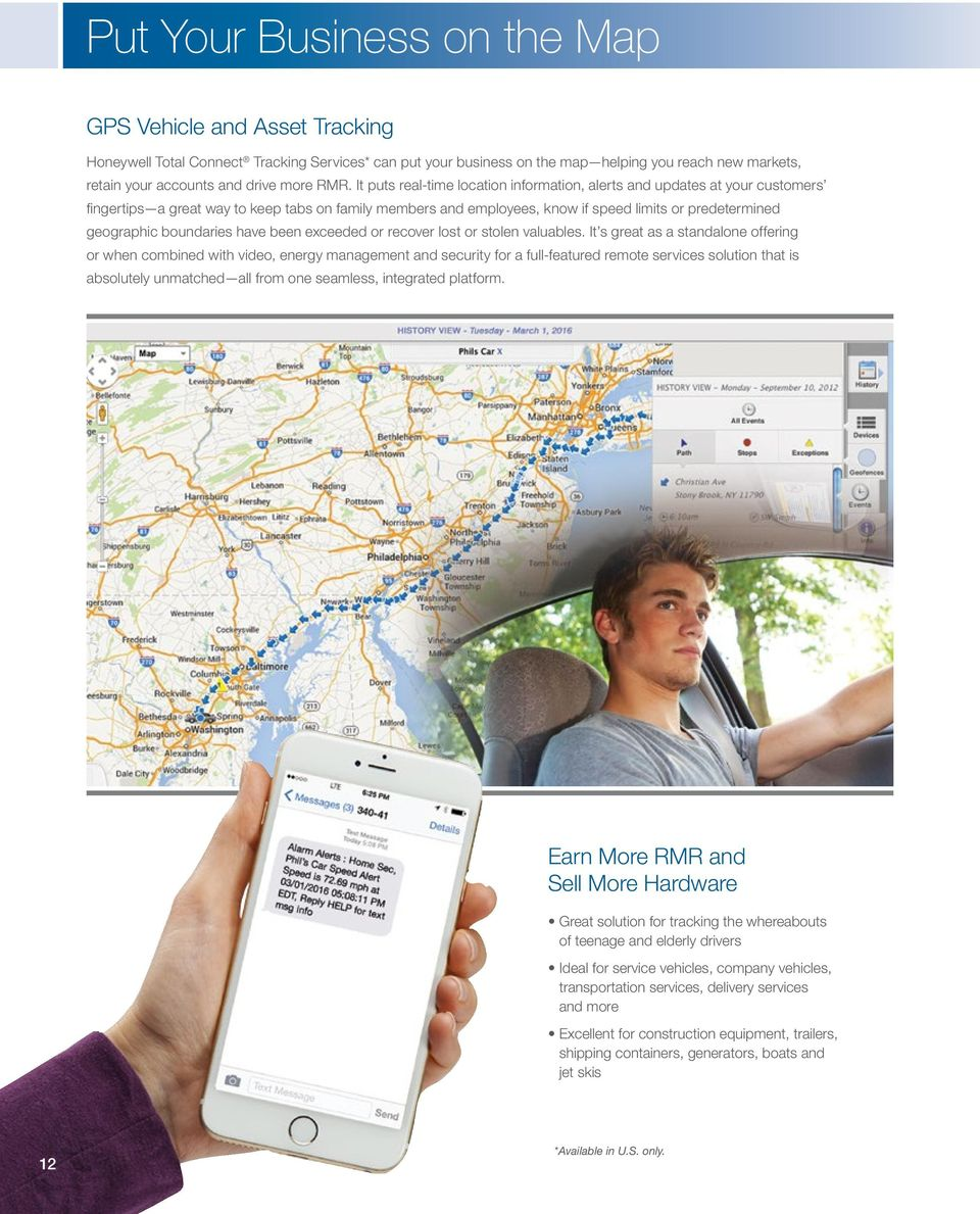 It puts real-time location information, alerts and updates at your customers fingertips a great way to keep tabs on family members and employees, know if speed limits or predetermined geographic