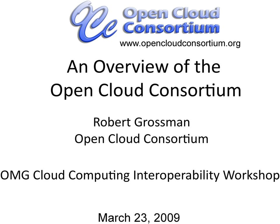 Consor4um Robert Grossman Open Cloud