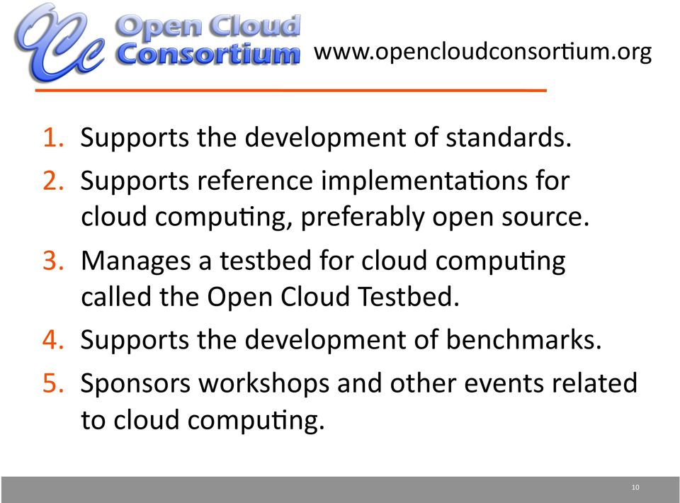Manages a testbed for cloud compu4ng called the Open Cloud Testbed. 4.