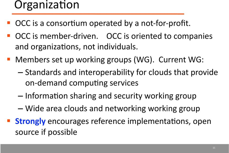 Current WG: Standards and interoperability for clouds that provide on demand compu4ng services Informa4on