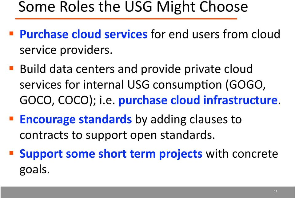 Build data centers and provide private cloud services for internal USG consump4on (GOGO,