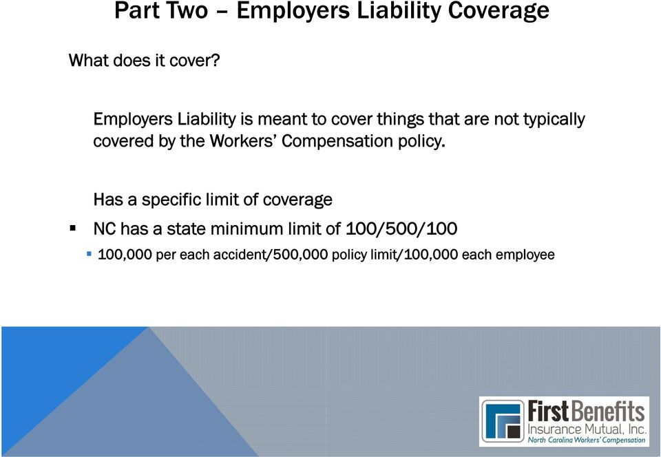 the Workers Compensation policy.
