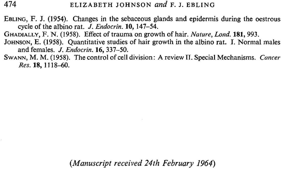 (1958). Effect of trauma on growth of hair. Nature, Lond. 181, 99. JOHNSON, E. (1958).
