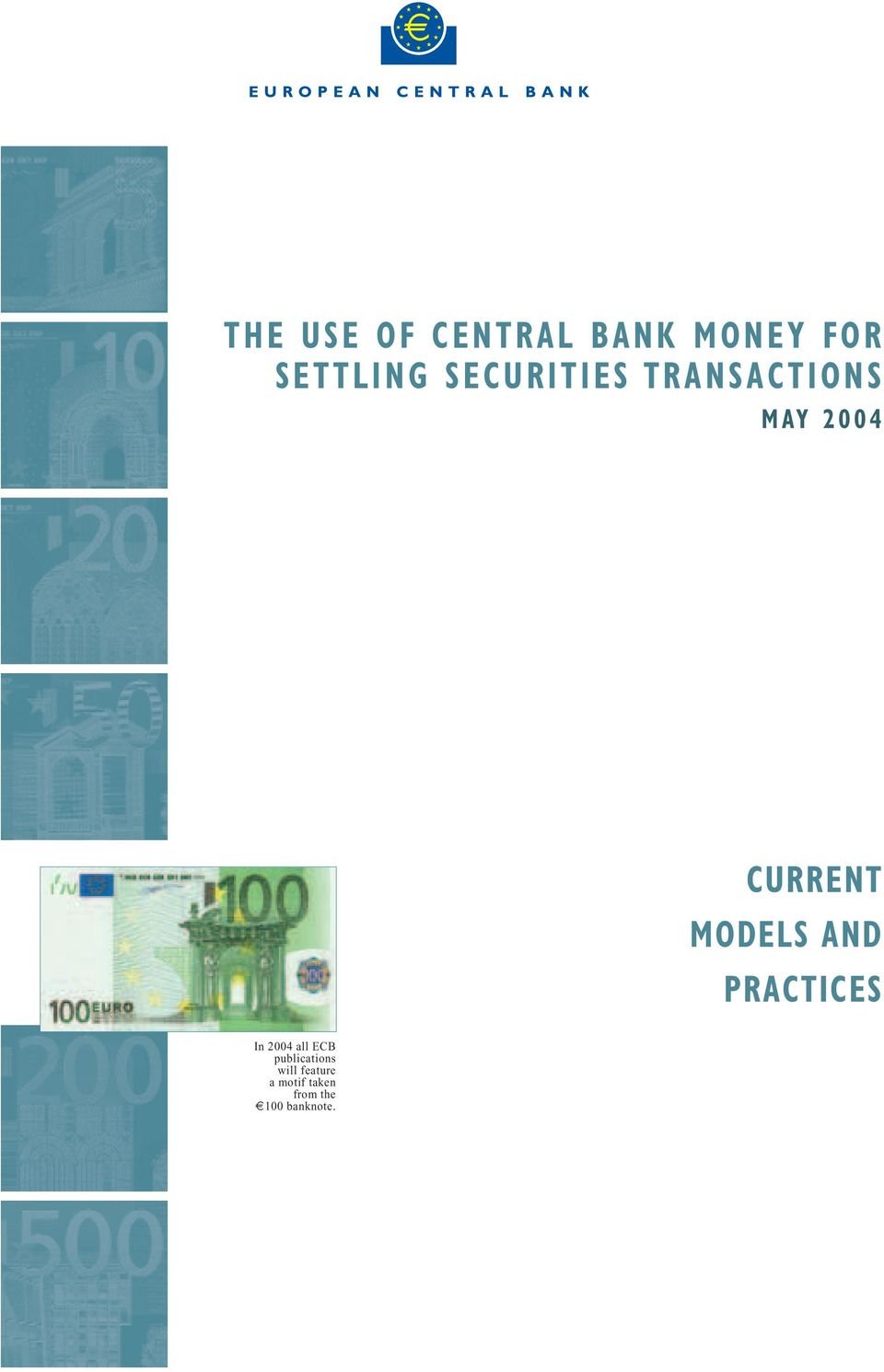 AND PRACTICES In 2004 all ECB publications