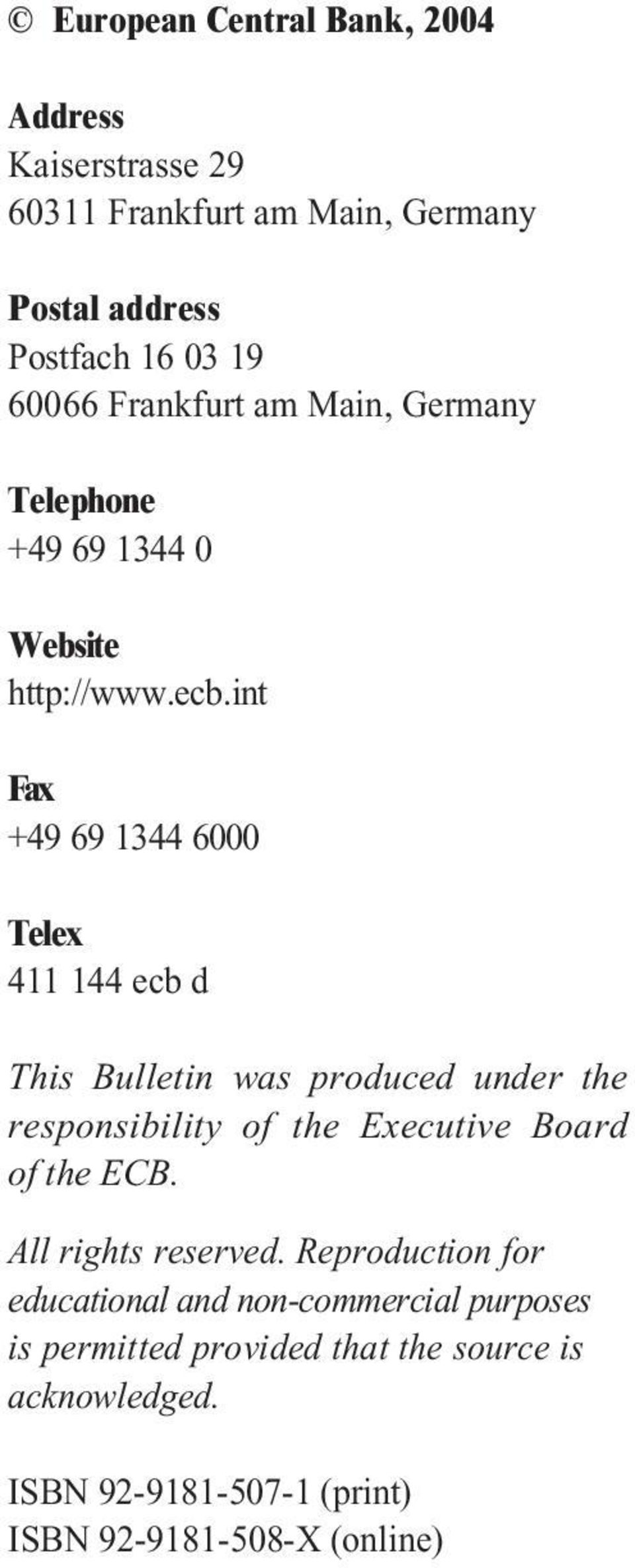 int Fax +49 69 1344 6000 Telex 411 144 ecb d This Bulletin was produced under the responsibility of the Executive Board of the