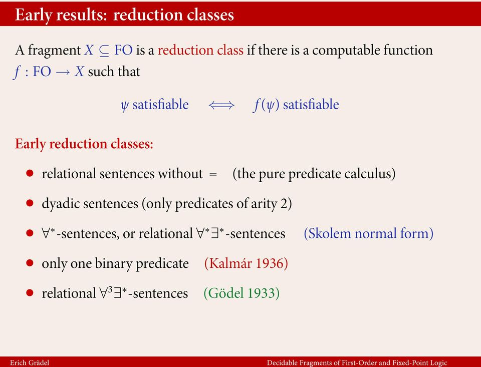 (the pure predicate calculus) dyadic sentences (only predicates of arity 2) -sentences, or relational