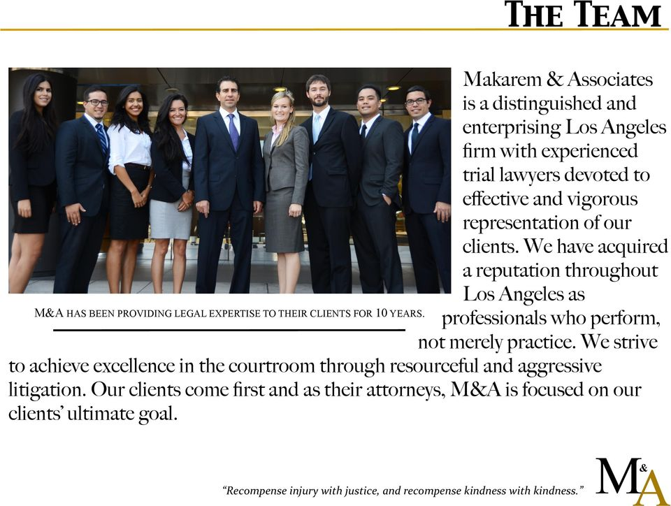 We have acquired a reputation throughout Los Angeles as M&A HAS BEEN PROVIDING LEGAL EXPERTISE TO THEIR CLIENTS FOR 10 YEARS.
