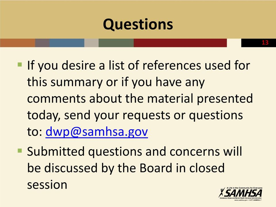 today, send your requests or questions to: dwp@samhsa.