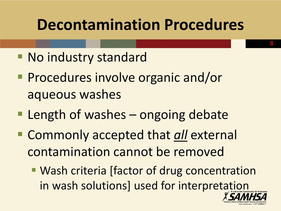 accepted that all external contamination cannot be removed Wash