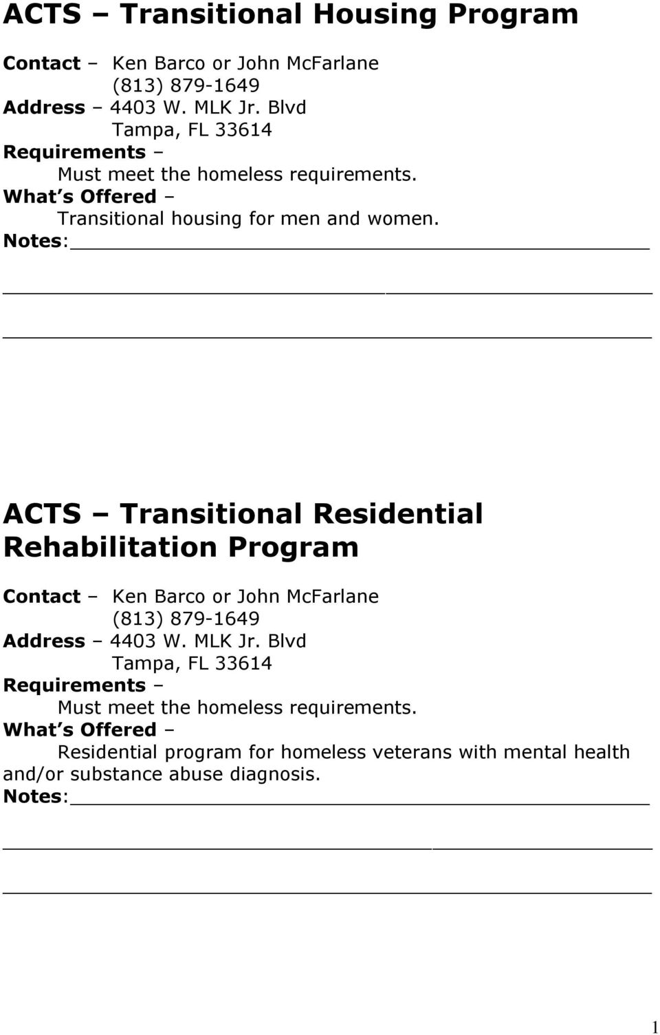 ACTS Transitional Residential Rehabilitation Program Contact Ken Barco or John McFarlane (813) 879-1649