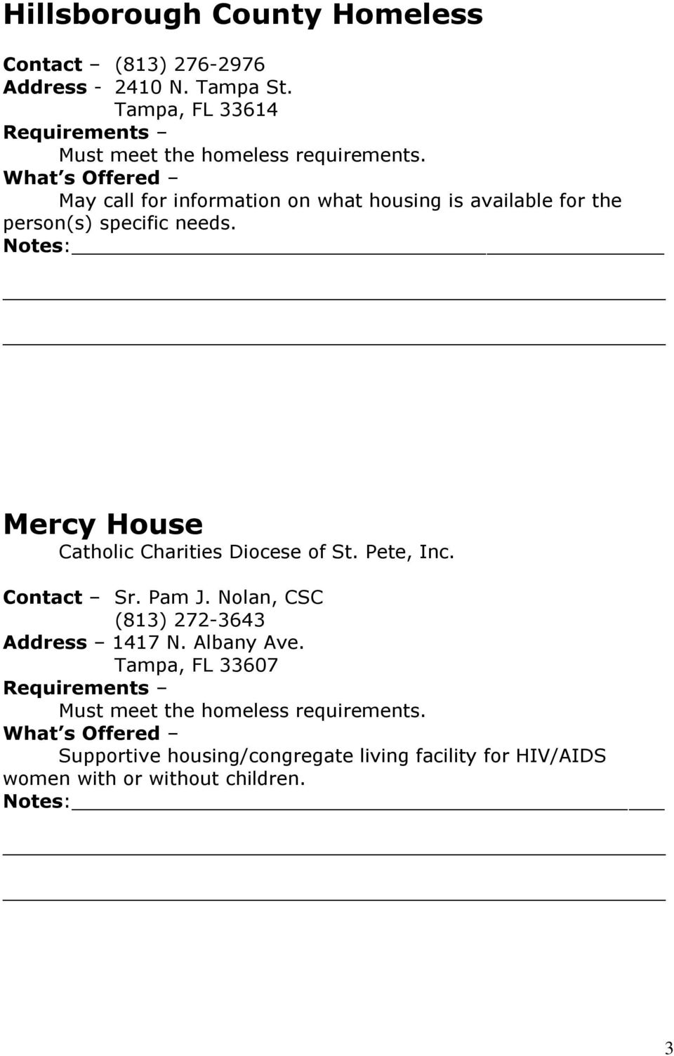 Mercy House Catholic Charities Diocese of St. Pete, Inc. Contact Sr. Pam J.