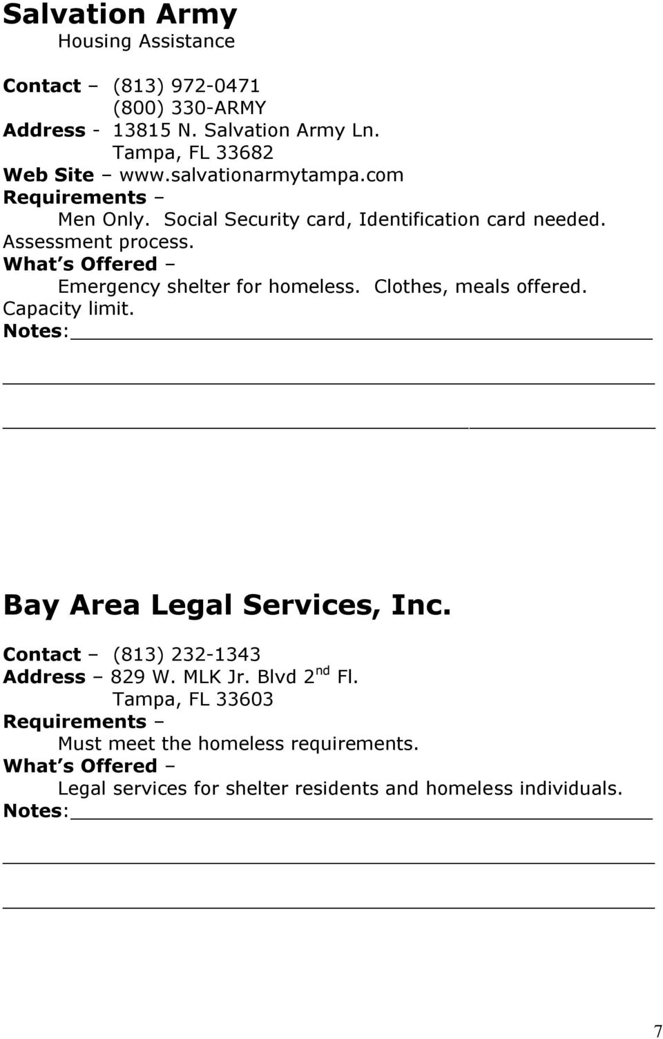 Assessment process. Emergency shelter for homeless. Clothes, meals offered. Capacity limit. Bay Area Legal Services, Inc.