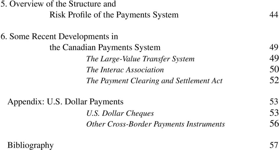System 49 The Interac Association 50 The Payment Clearing and Settlement Act 52