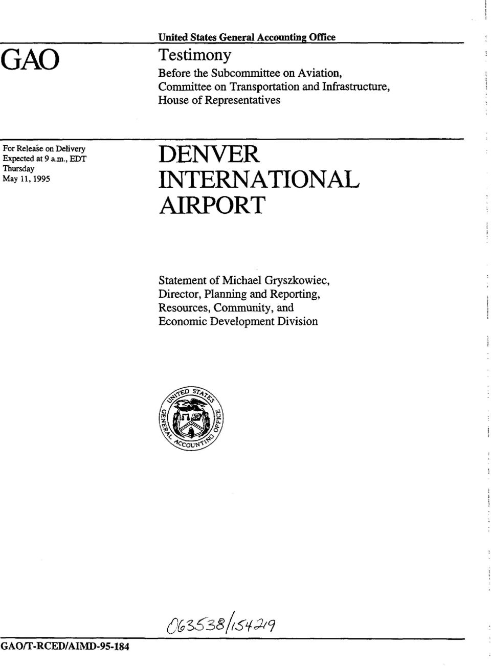 , EDT Thursday May IL1995 DENVER INTERNATIONAL AIRPORT Statement of Michael Gryszkowiec, Director,