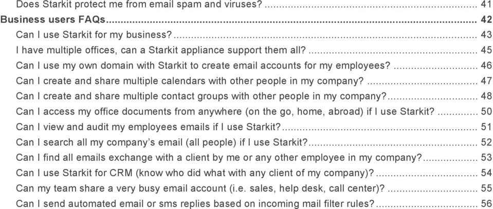 ... 47 Can I create and share multiple contact groups with other people in my company?... 48 Can I access my office documents from anywhere (on the go, home, abroad) if I use Starkit?