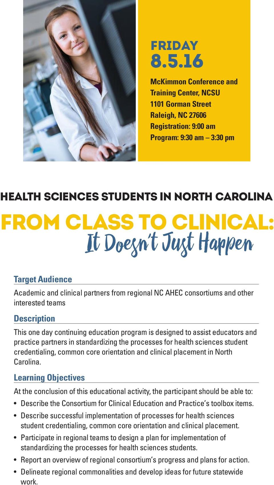 It Doesn t Just Happen Target Audience Academic and clinical partners from regional NC AHEC consortiums and other interested teams Description This one day continuing education program is designed to