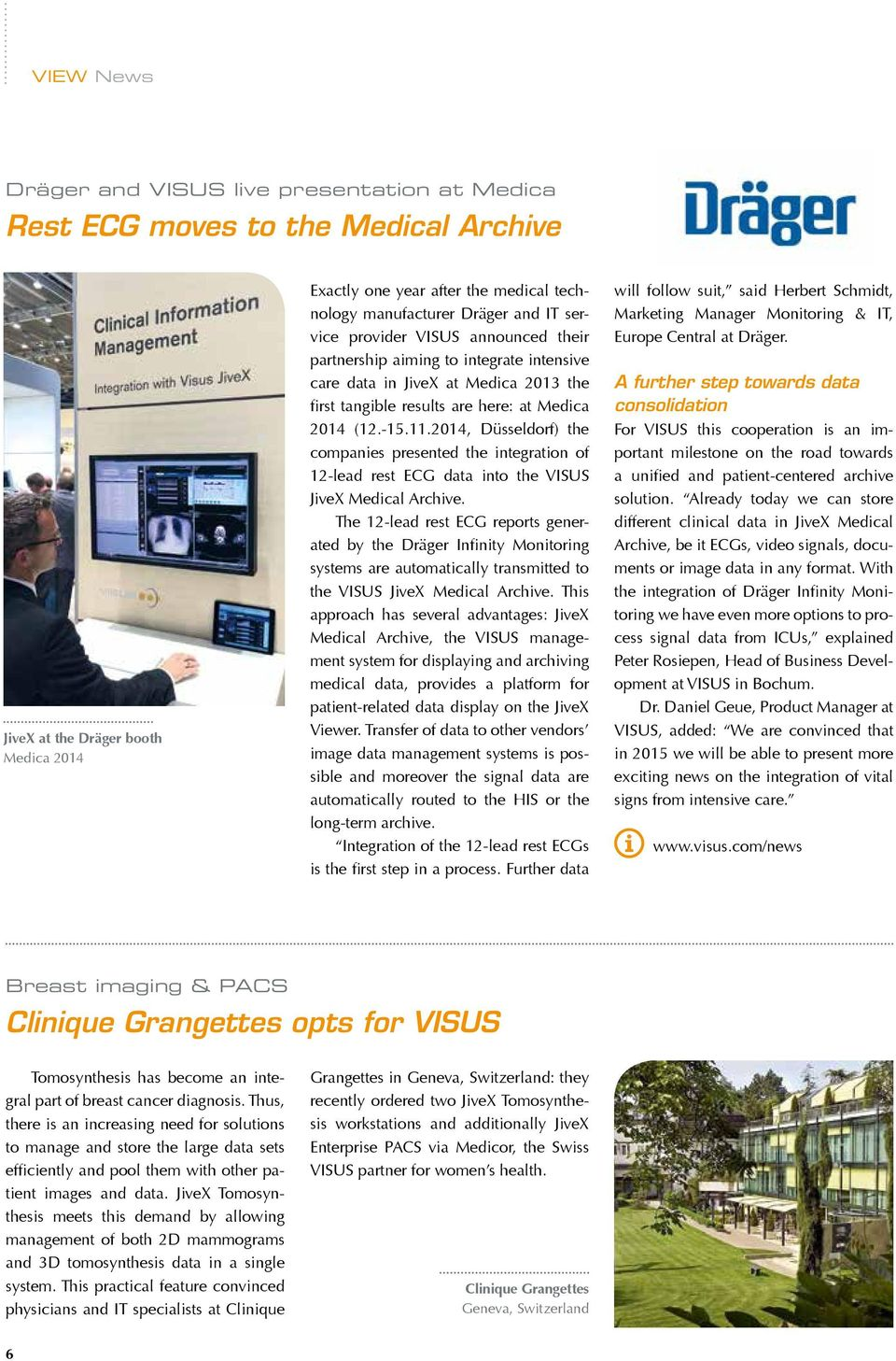 2014, Düsseldorf) the companies presented the integration of 12-lead rest ECG data into the VISUS JiveX Medical Archive.