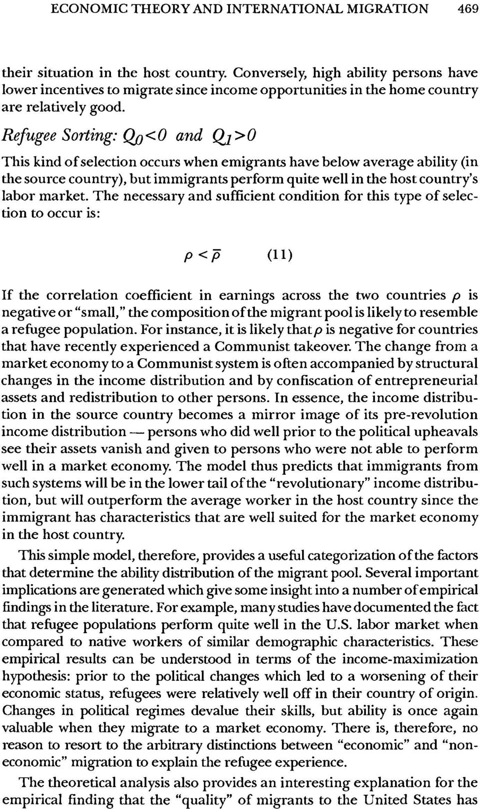 Refugee Sorting: Qjj<0 and Qj>0 This kind of selection occurs when emigrants have below average ability (in the source country), but immigrants perform quite well in the host country's labor market.