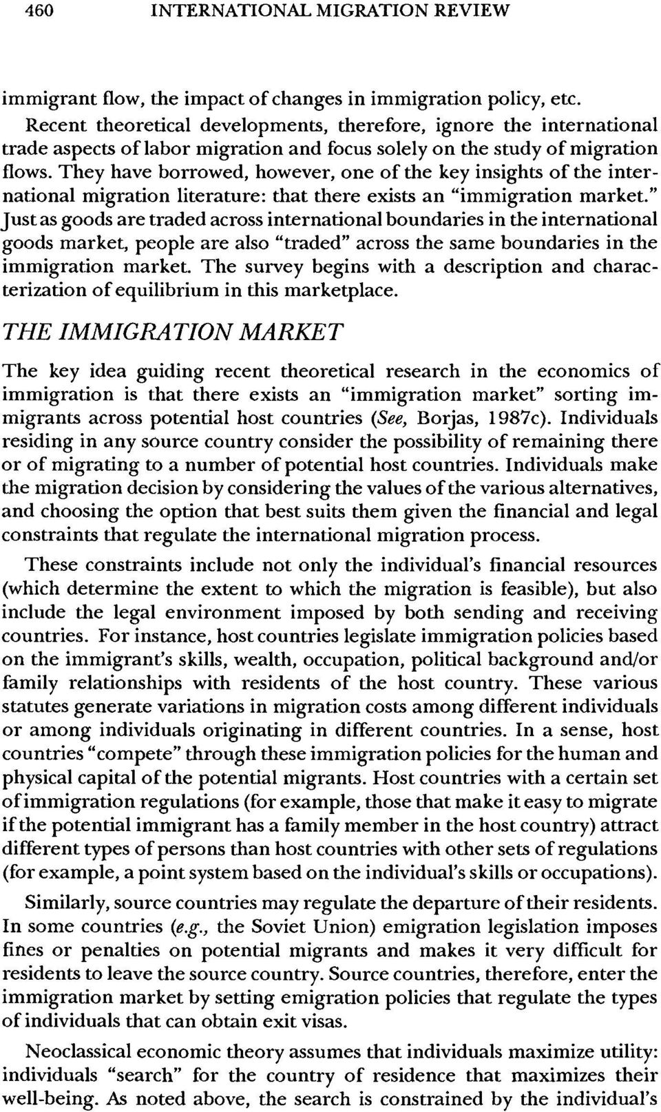 "They have borrowed, however, one of the key insights of the inter? national migration literature: that there exists an ""immigration market."