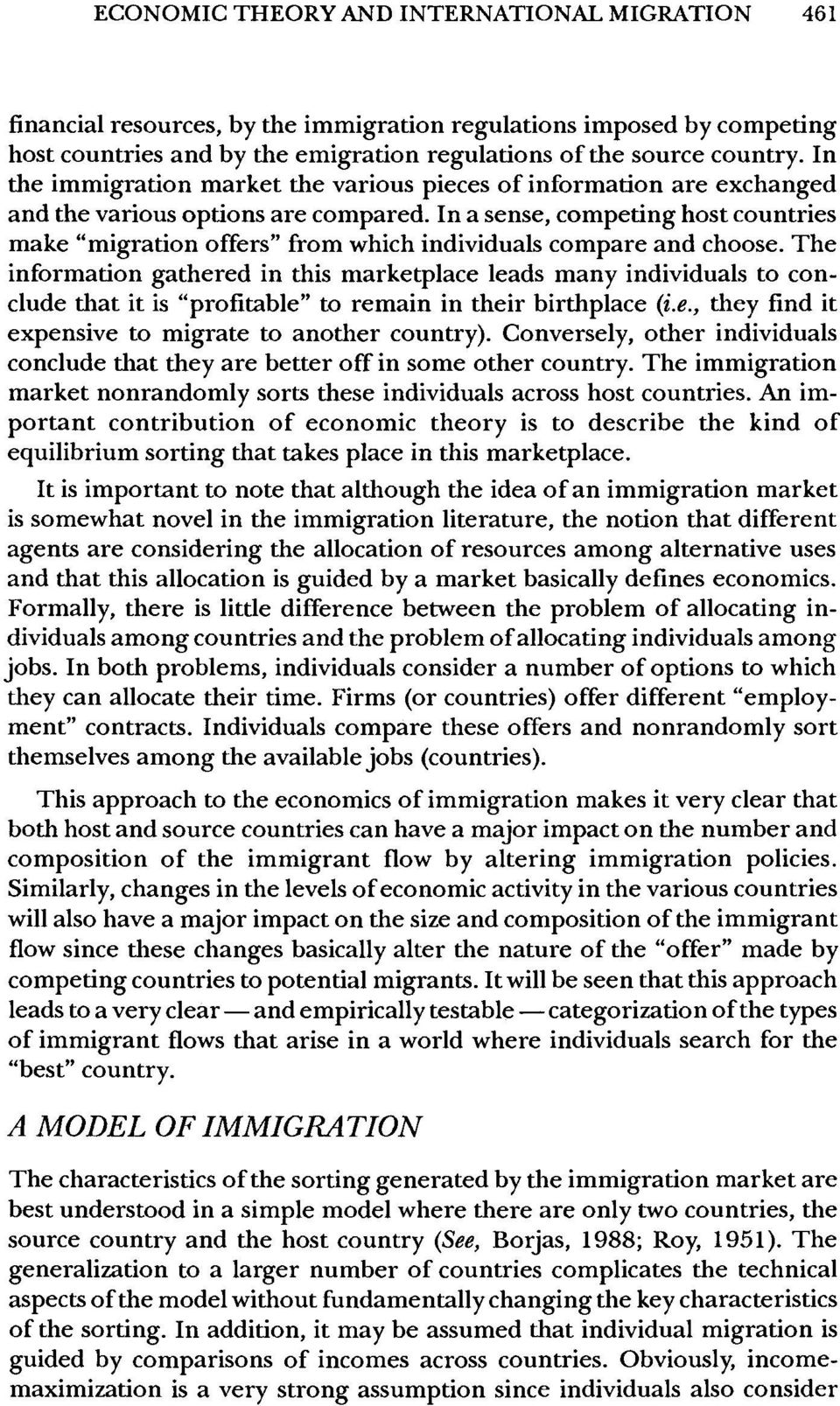 "In a sense, competing host countries make ""migration offers"" from which individuals compare and choose. The information gathered in this marketplace leads many individuals to con?"
