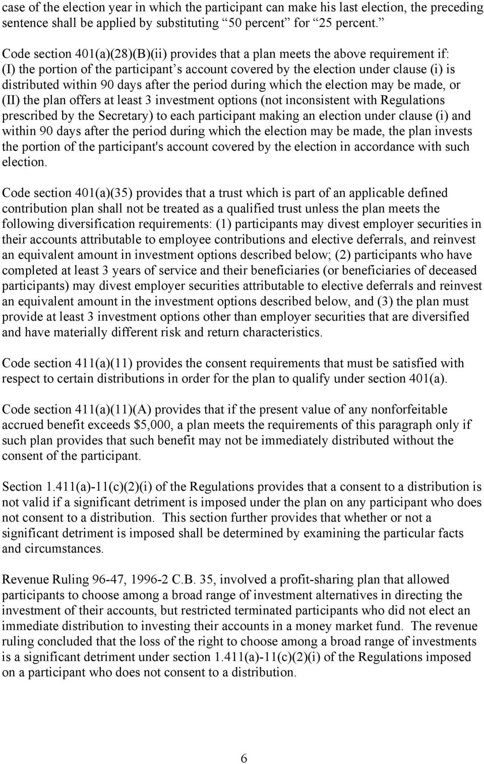 after the period during which the election may be made, or (II) the plan offers at least 3 investment options (not inconsistent with Regulations prescribed by the Secretary) to each participant