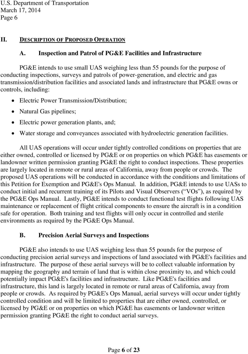 power-generation, and electric and gas transmission/distribution facilities and associated lands and infrastructure that PG&E owns or controls, including: Electric Power Transmission/Distribution;