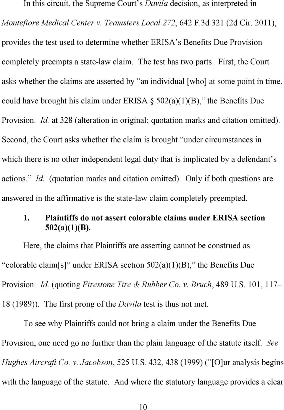 First, the Court asks whether the claims are asserted by an individual [who] at some point in time, could have brought his claim under ERISA 502(a)(1)(B), the Benefits Due Provision. Id.