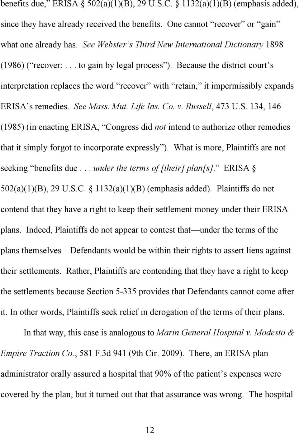 Because the district court s interpretation replaces the word recover with retain, it impermissibly expands ERISA