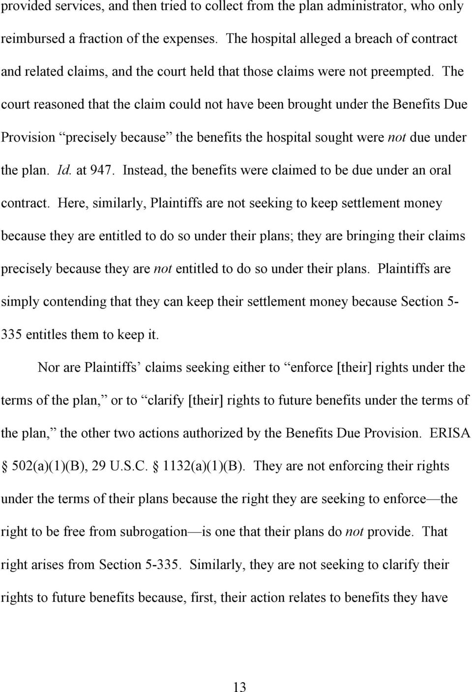 The court reasoned that the claim could not have been brought under the Benefits Due Provision precisely because the benefits the hospital sought were not due under the plan. Id. at 947.