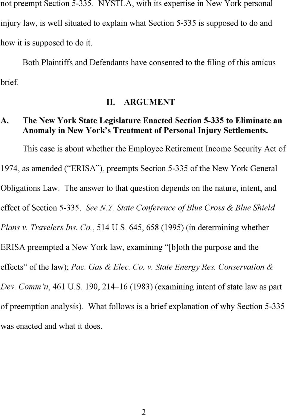 The New York State Legislature Enacted Section 5-335 to Eliminate an Anomaly in New York s Treatment of Personal Injury Settlements.