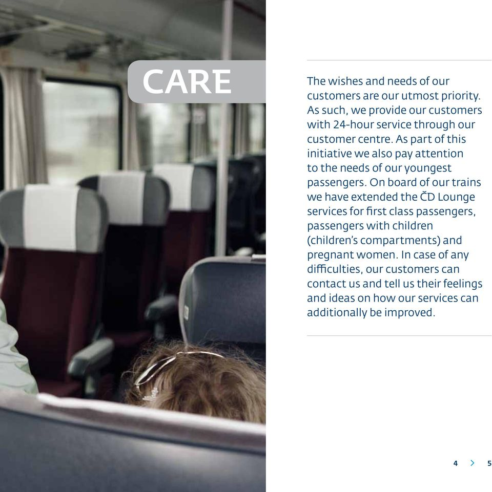 As part of this initiative we also pay attention to the needs of our youngest passengers.