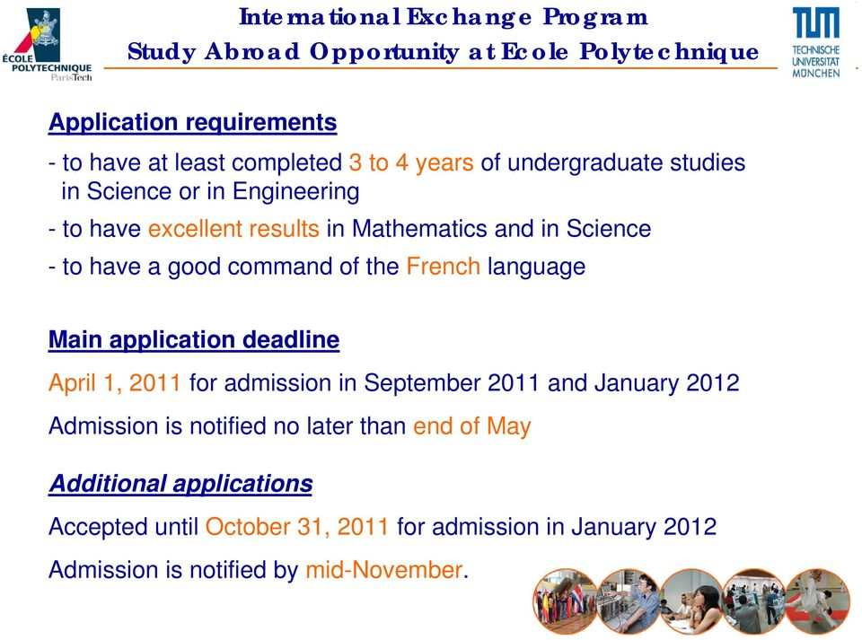 command of the French language Main application deadline April 1, 2011 for admission in September 2011 and January 2012 Admission is notified