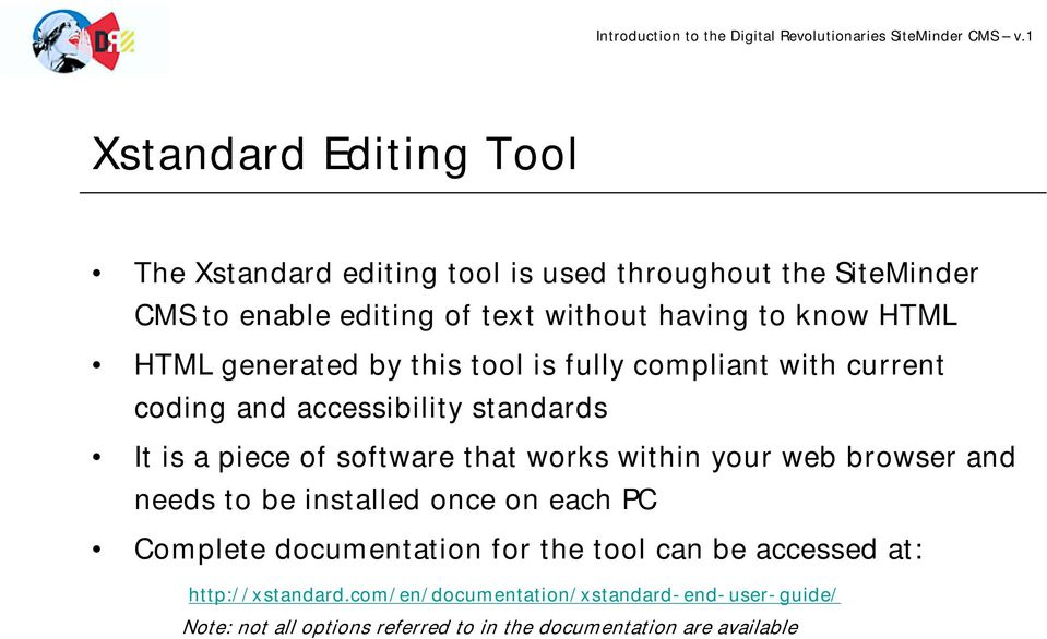 that works within your web browser and needs to be installed once on each PC Complete documentation for the tool can be accessed