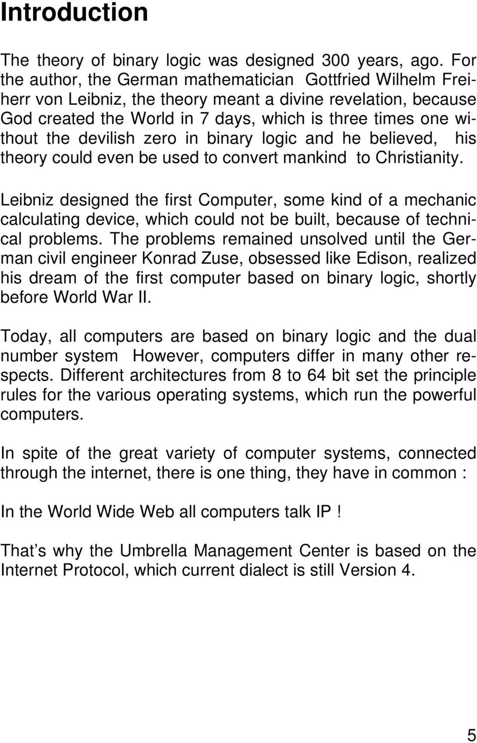 devilish zero in binary logic and he believed, his theory could even be used to convert mankind to Christianity.