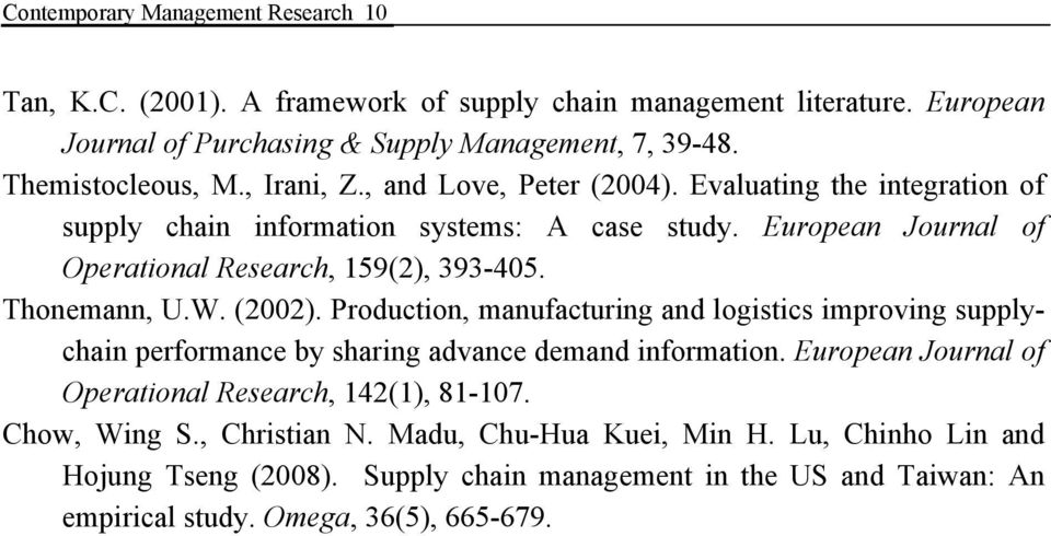 Thonemann, U.W. (2002). Production, manufacturing and logistics improving supplychain performance by sharing advance demand information.