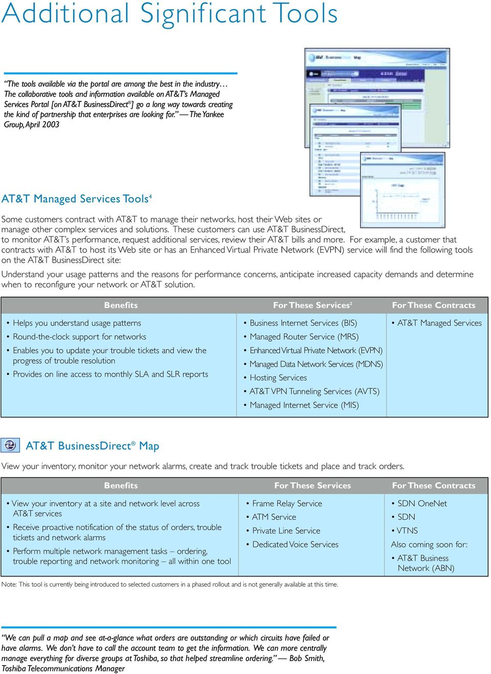 The Yankee Group,April 2003 AT&T Managed Services Tools 4 Some customers contract with AT&T to manage their networks, host their Web sites or manage other complex services and solutions.