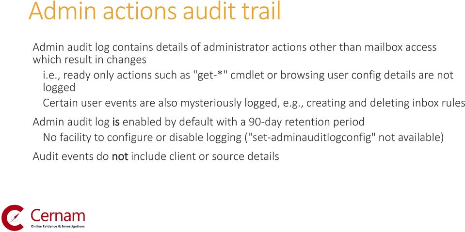 "i.e., ready only actions such as ""get-*"" cmdlet or browsing user config details are not logged Certain user events are also"