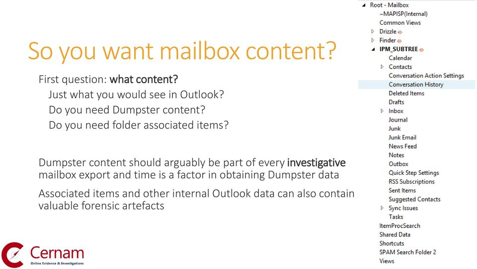 Dumpster content should arguably be part of every investigative mailbox export and time is a