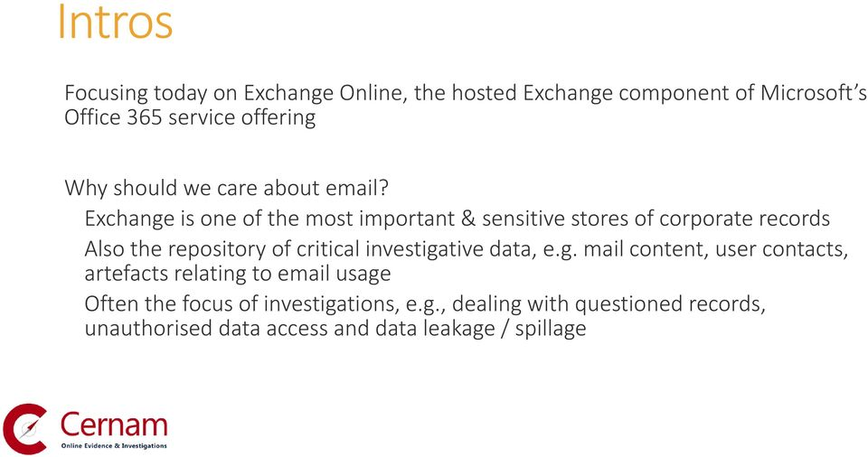 Exchange is one of the most important & sensitive stores of corporate records Also the repository of critical