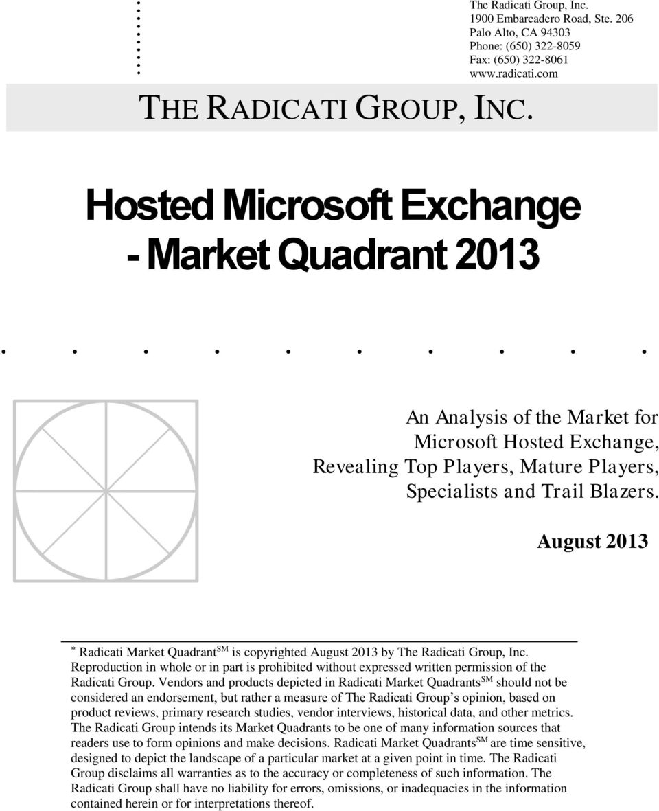 August 2013 Radicati Market Quadrant SM is copyrighted August 2013 by The Radicati Group, Inc.
