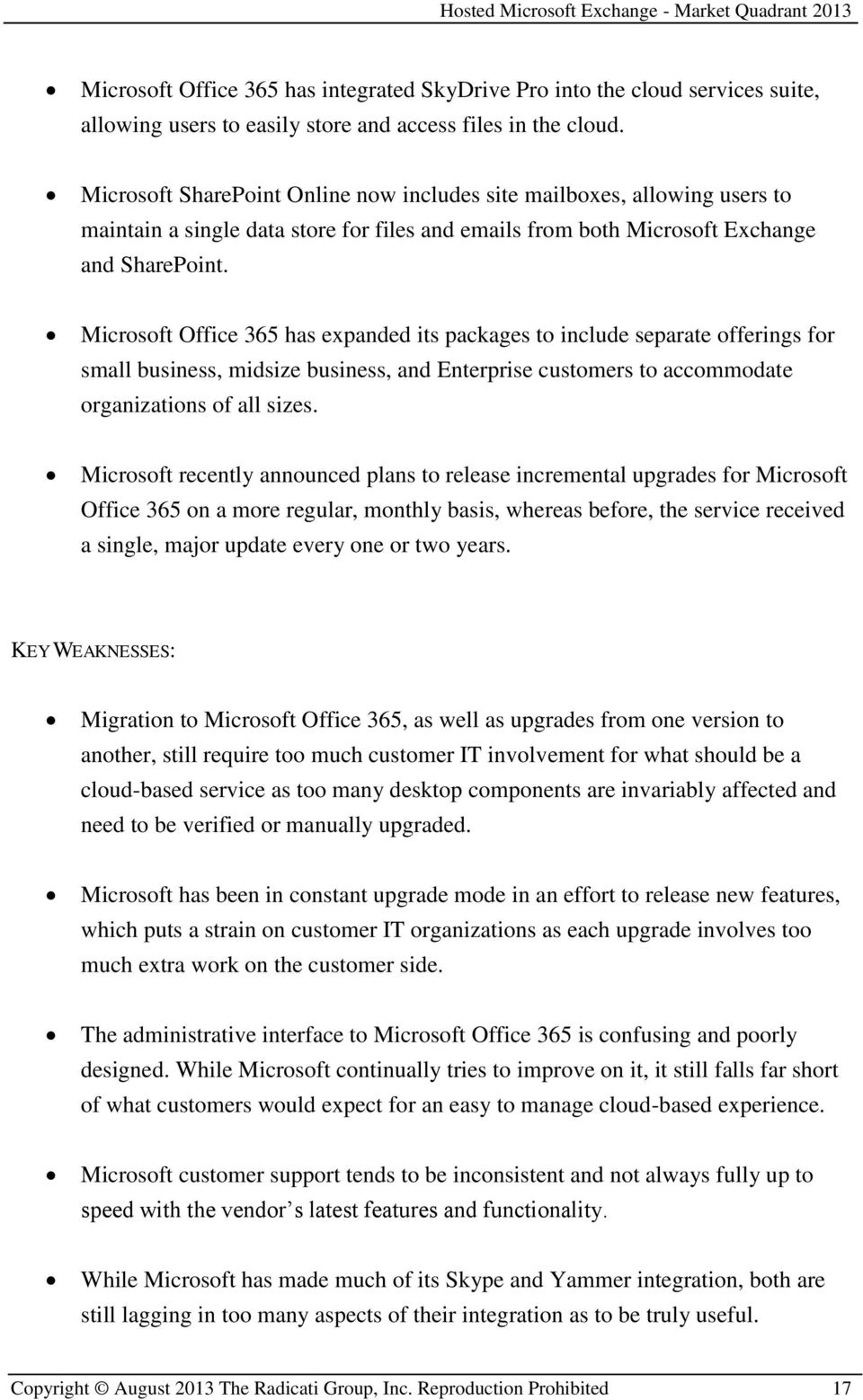Microsoft Office 365 has expanded its packages to include separate offerings for small business, midsize business, and Enterprise customers to accommodate organizations of all sizes.