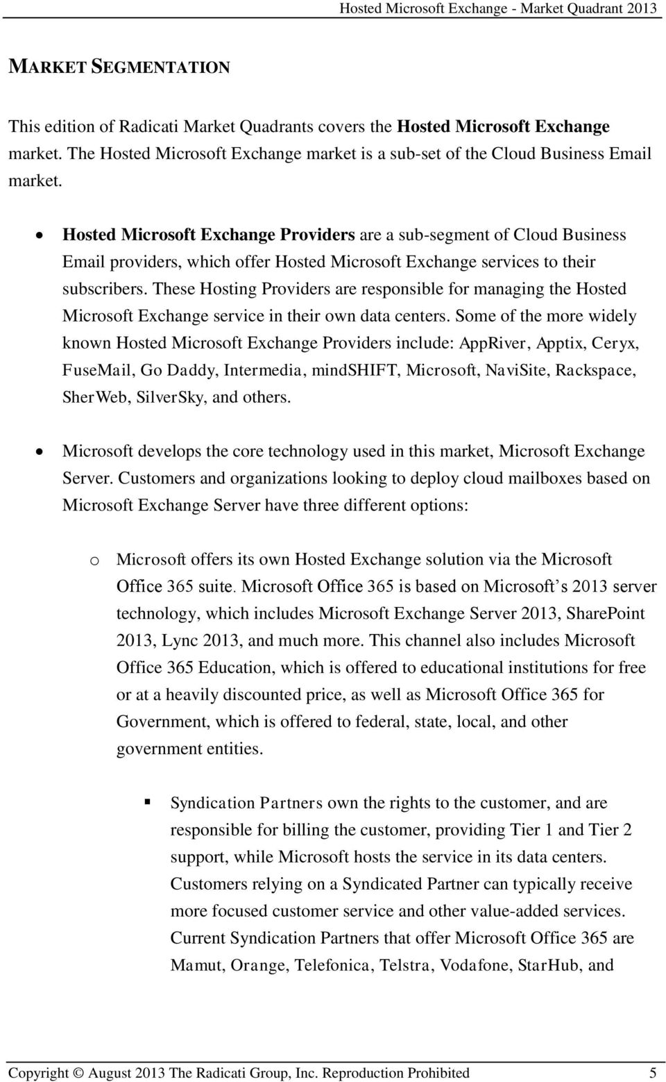 These Hosting Providers are responsible for managing the Hosted Microsoft Exchange service in their own data centers.