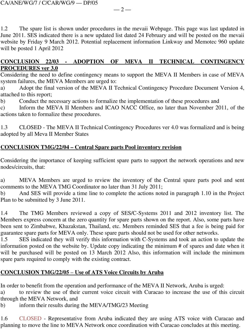 Potential replacement information Linkway and Memotec 960 update will be posted 1 April 2012 CONCLUSION 22/03 - ADOPTION OF MEVA II TECHNICAL CONTINGENCY PROCEDURES ver 3.