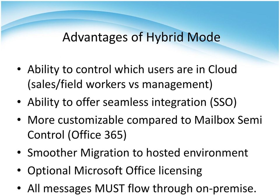 customizable compared to Mailbox Semi Control (Office 365) Smoother Migration to