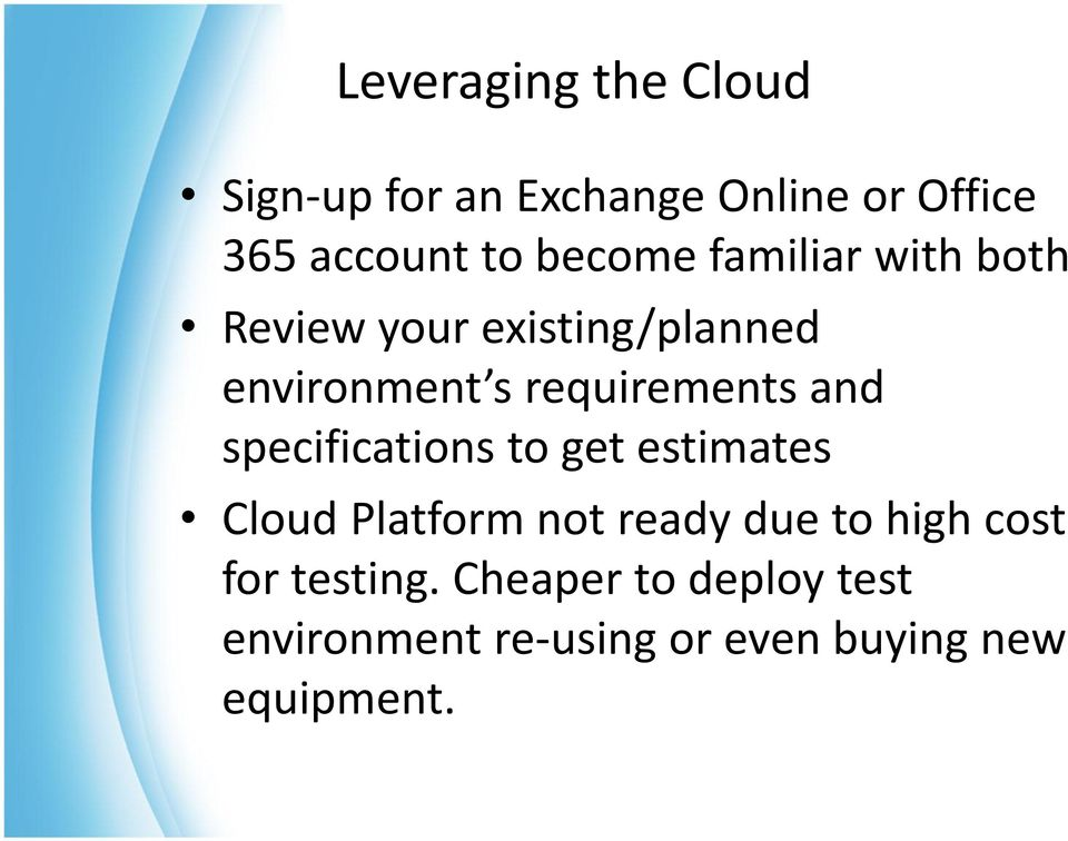 requirements and specifications to get estimates Cloud Platform not ready due to