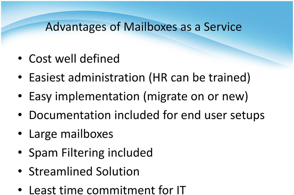 or new) Documentation included for end user setups Large mailboxes