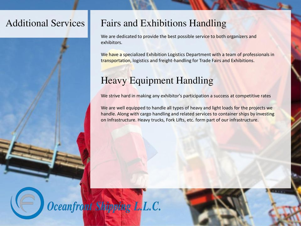 Heavy Equipment Handling We strive hard in making any exhibitor's participation a success at competitive rates We are well equipped to handle all types of heavy and