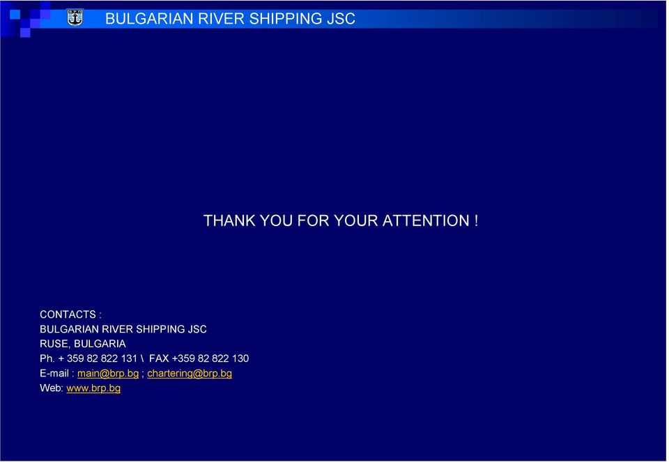 CONTACTS : BULGARIAN RIVER SHIPPING JSC RUSE,